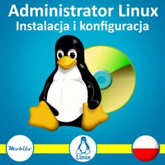 Kurs administrator linux instalacja i konfiguracja